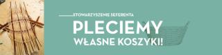 Warsztaty plecionkarskie (1)