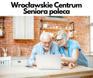 Wrocławskie Centrum Seniora poleca